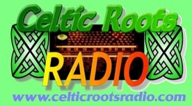 'Celtic Roots Radio' - Celtic, folk, folk/rock, Appalachian, bluegrass, Breton, Cajun, Scottish, Irish, Cape Breton, acoustic singer/songwriter ..